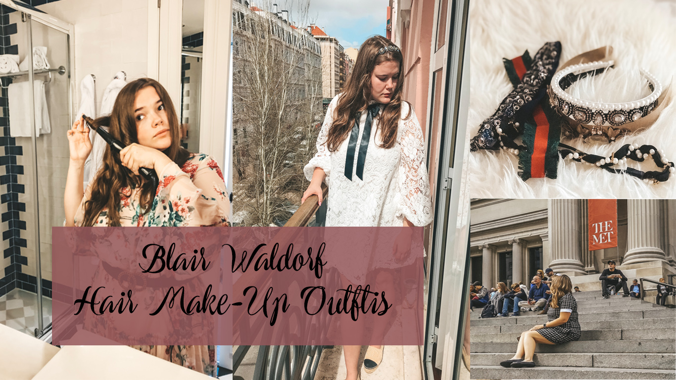 Blair Waldorf – Get Ready with me